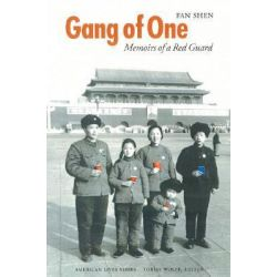 Gang of One, Memoirs of a Red Guard by Fan Shen, 9780803243088.