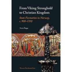 From Viking Stronghold to Christian Kingdom, State Formation in Norway, c. 900-1350 by Sverre Bagge, 9788763507912.