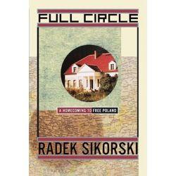 Full Circle, A Homecoming to Free Poland by Radek Sikorski, 9781439101322.