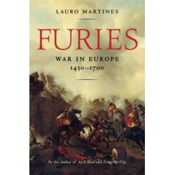 Furies, War in Europe, 1450-1700 by Lauro Martines, 9781608196098.