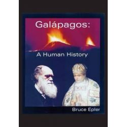 Galapagos, A Human History by Bruce Epler, 9781619331457.
