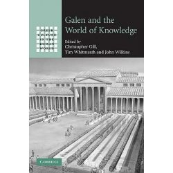 Galen and the World of Knowledge by Christopher Gill, 9780521767514.