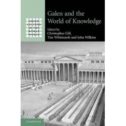 Galen and the World of Knowledge by Christopher Gill, 9781107410749.