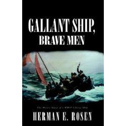 Gallant Ship, Brave Men by Herman E. Rosen, 9781413408508.