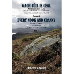 Gach Cuil is Ceal - Every Nook and Cranny by Rebecca S. Mackay, 9781781486467.