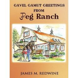 Gavel Gamut Greetings from JPEG Ranch by James M. Redwine, 9781449016265.