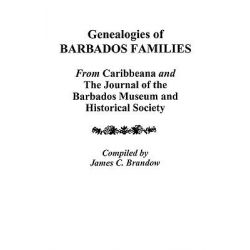 Genealogies of Barbados Families by James C Brandow, 9780806310046.