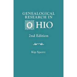 Genealogical Research in Ohio. Second Edition by Kip Sperry, 9780806317137.
