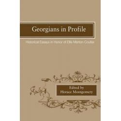 Georgians in Profile, Historical Essays in Honor of Ellis Merton Coulter by Horace Montgomery, 9780820335476.
