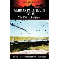 German Paratroops 1939-45, The Fallschirmj Ger by Bob Carruthers, 9781781580820.