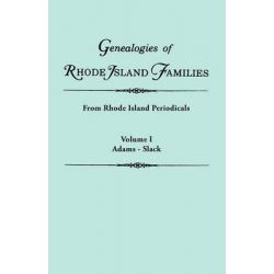 Genealogies of Rhode Island Families [Articles Extracted] from Rhode Island Periodicals. in Two Volumes. Volume I, Adams - Slack by Rhode Island, 9780806310145.