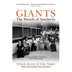 Giants, The Dwarfs of Auschwitz by Yehuda Koren, 9781849546539.