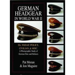German Headgear in World War II, SS/NSDAP/Police/Civilian/Misc v. 2 by Pat Moran, 9780764302459.
