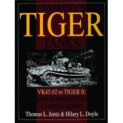 Germany's Tiger Tanks, VK 45.02 to Tiger II - Design, Production and Modifications by Thomas L. Jentz, 9780764302244.