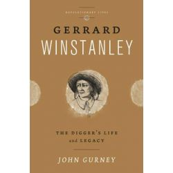 Gerrard Winstanley, The Digger's Life and Legacy by John Gurney, 9780745331836.