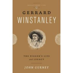 Gerrard Winstanley, The Digger's Life and Legacy by John Gurney, 9780745331843.