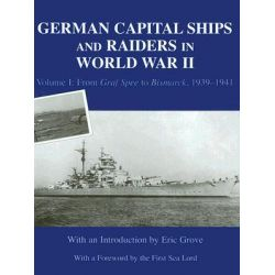 """German Capital Ships and Raiders of World War II, From """"Graf Spee"""" to the """"Bismarck"""" v. 1 by Eric Grove, 9780714652085."""