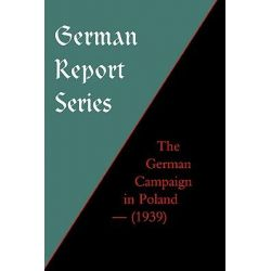 German Campaign in Poland (1939), The German Campaign in Poland (1939) by Robert M. Kennedy, 9781843425014.
