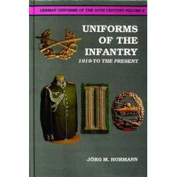 German Uniforms of the Twentieth Century, Uniforms of the Infantry, 1919 to the Present v. 2 by Jorg Hormann, 9780887402159.