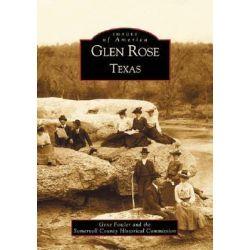 Glen Rose Texas by Gene Fowler, Jr, 9780738519425.