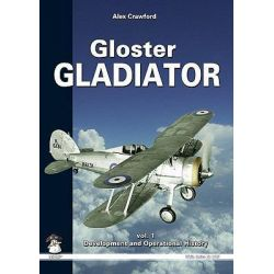 Gloster Gladiator, Development and Operational History by Alex Crawford, 9788389450593.