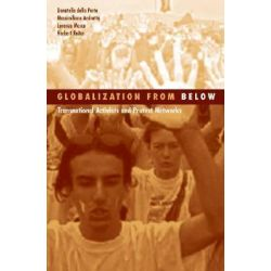 Globalization from Below, Transnational Activists and Protest Networks by Donatella Della Porta, 9780816646432.