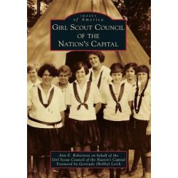 Girl Scout Council of the Nation's Capital by Ann E Robertson, 9781467120531.