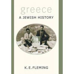 Greece - A Jewish History, A Jewish History by K. E. Fleming, 9780691102726.