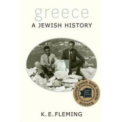 Greece - A Jewish History, A Jewish History by K. E. Fleming, 9780691146126.