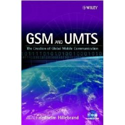 GSM and UMTS, The Creation of Global Mobile Communication by Friedhelm Hillebrand, 9780470843222.
