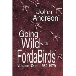 Going Wild with Forda Birds Volume One by John Andreoni, 9780578041056.