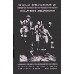 Gold Diggers and Silver Miners, Prostitution and Social Life on the Comstock Lode by Marion S. Goldman, 9780472063321.