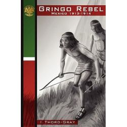 Gringo Rebel by Ivor Thord-Gray, 9781610120036.