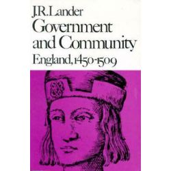 Government & Community - England 1450-1509 (Paper), England, 1450-1509 by JR Lander, 9780674357945.