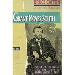 Grant Moves South, 1861-1863, 1861-1863 by Bruce Catton, 9780316132442.
