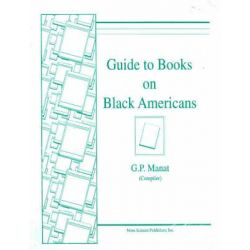 Guide to Books on Black Americans by G.P. Manat, 9781560721741.