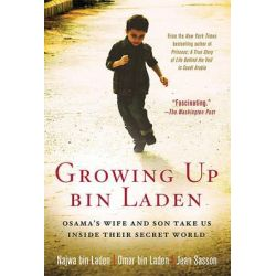 Growing Up bin Laden, Osama's Wife and Son Take Us Inside Their Secret World by Najwa bin Laden, 9780312560874.