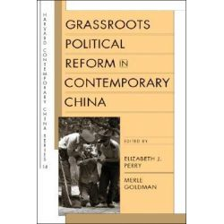 Grassroots Political Reform in Contemporary China by Elizabeth J. Perry, 9780674024854.