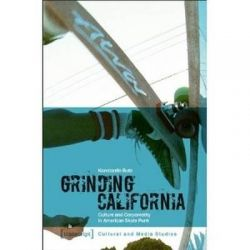 Grinding California, Culture and Corporeality in American Skate Punk by Konstantin Butz, 9783837621228.