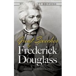 Great Speeches by Frederick Douglass by Frederick Douglass, 9780486498829.
