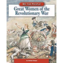 Great Women of the American Revolution, We the People (Compass Point Books Hardcover) by Michael Burgan, 9780756508388.