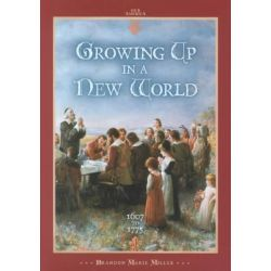 Growing Up in a New World 1607 to 1775, 1607 To 1775 by Brandon Marie Miller, 9780822506584.
