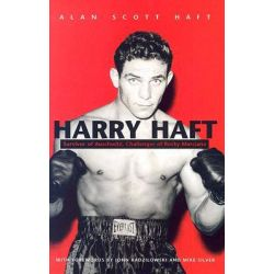 Harry Haft, Survivor of Auschwitz, Challenger of Rocky Marciano by Alan Scott Haft, 9780815608233.