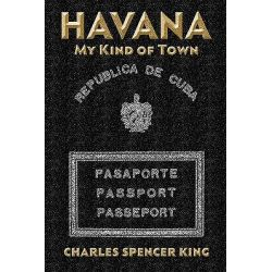 Havana, My Kind of Town by Charles Spencer King, 9781440432699.
