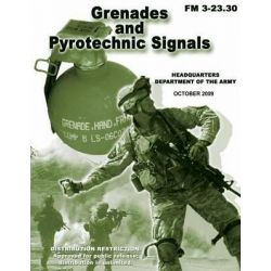 Grenades and Pyrotechnic Signals (FM 3-23.30) by Department of the Army, 9781481146074.