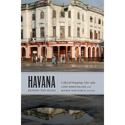 Havana Beyond the Ruins, Cultural Mappings After 1989 by Anke Birkenmaier, 9780822350705.