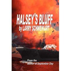 Halsey's Bluff by Larry Schweikart, 9781605301297.