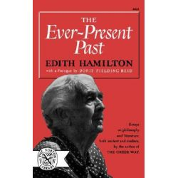 Hamilton Ever-Present Past (Paper) by E HAMILTON, 9780393004250.