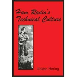 Ham Radio's Technical Culture by Kristen Haring, 9780262582766.