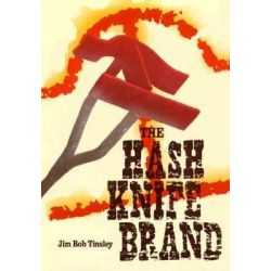 """Hash Knife"" Brand by Jim Bob Tinsley, 9780813012117."